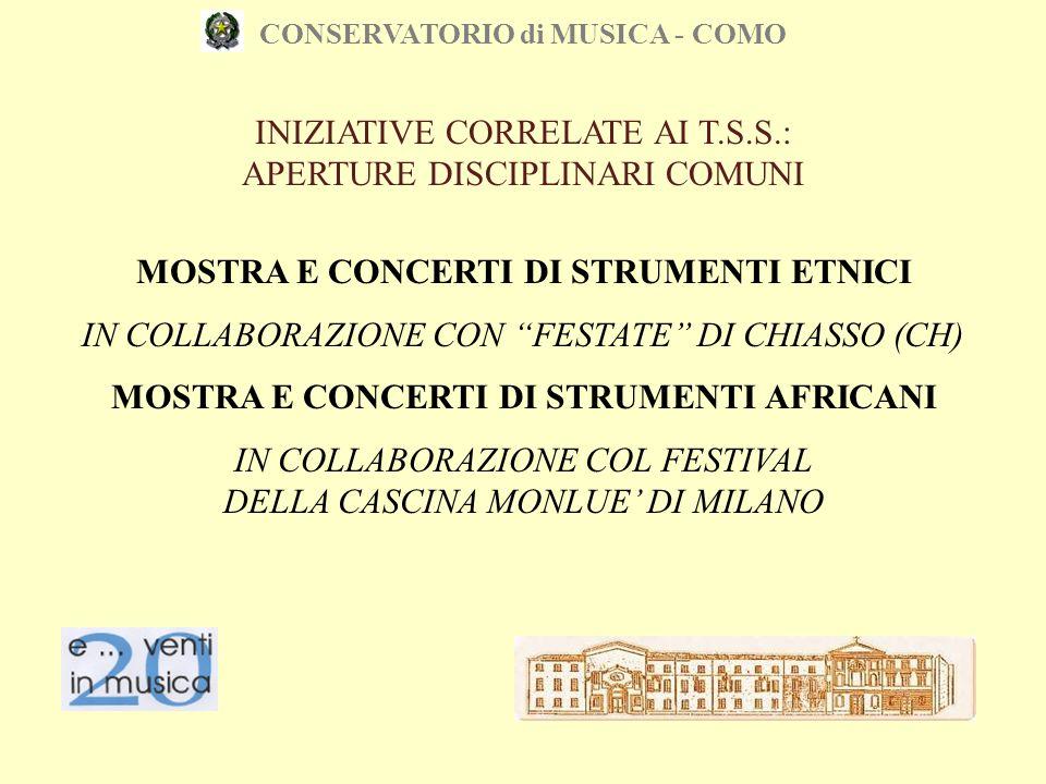 CONSERVATORIO di MUSICA - COMO INIZIATIVE CORRELATE AI T.S.S.: APERTURE DISCIPLINARI COMUNI MOSTRA E CONCERTI DI STRUMENTI ETNICI IN COLLABORAZIONE CO