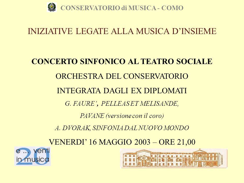 CONSERVATORIO di MUSICA - COMO INIZIATIVE LEGATE ALLA MUSICA D'INSIEME CONCERTO SINFONICO AL TEATRO SOCIALE ORCHESTRA DEL CONSERVATORIO INTEGRATA DAGL