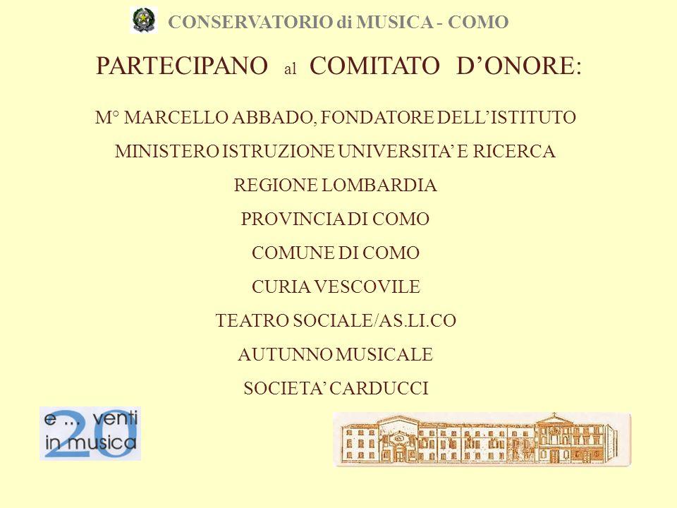 CONSERVATORIO di MUSICA - COMO PARTECIPANO al COMITATO D'ONORE: M° MARCELLO ABBADO, FONDATORE DELL'ISTITUTO MINISTERO ISTRUZIONE UNIVERSITA' E RICERCA