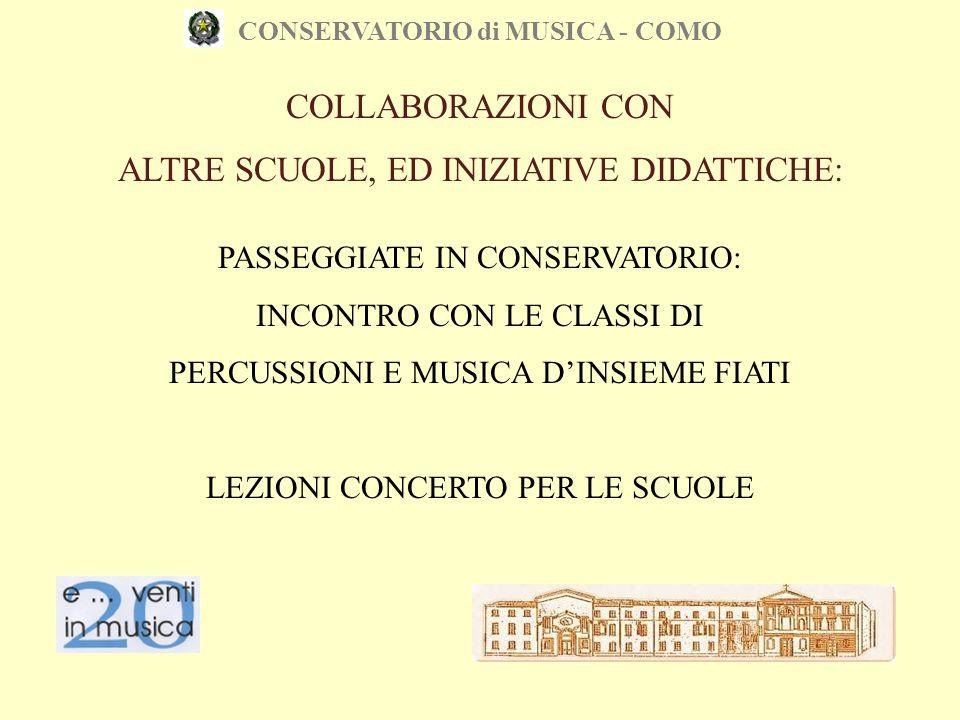 CONSERVATORIO di MUSICA - COMO COLLABORAZIONI CON ALTRE SCUOLE, ED INIZIATIVE DIDATTICHE: PASSEGGIATE IN CONSERVATORIO: INCONTRO CON LE CLASSI DI PERC