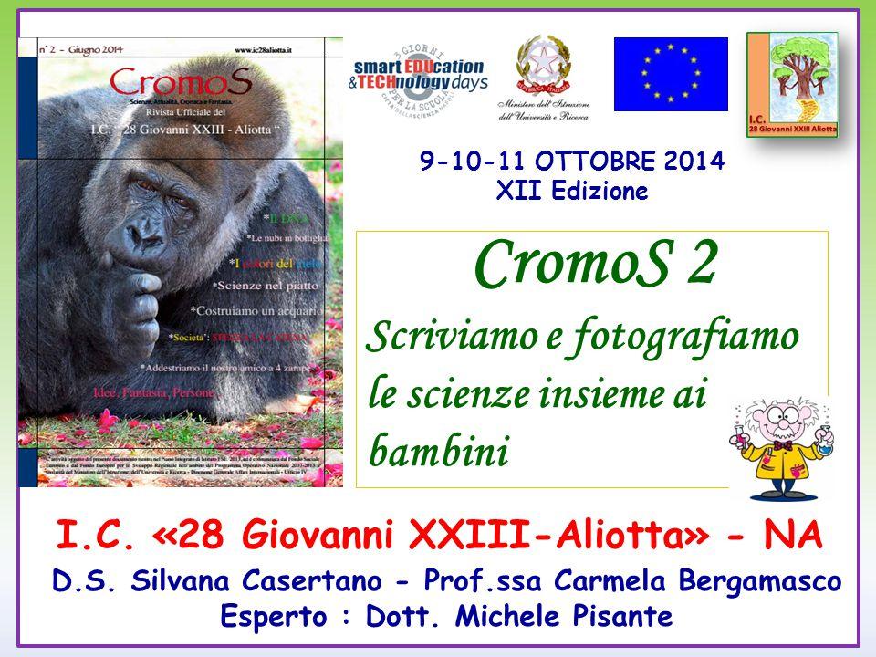 I.C. «28 Giovanni XXIII-Aliotta» - NA D.S. Silvana Casertano - Prof.ssa Carmela Bergamasco Esperto : Dott. Michele Pisante CromoS 2 Scriviamo e fotogr