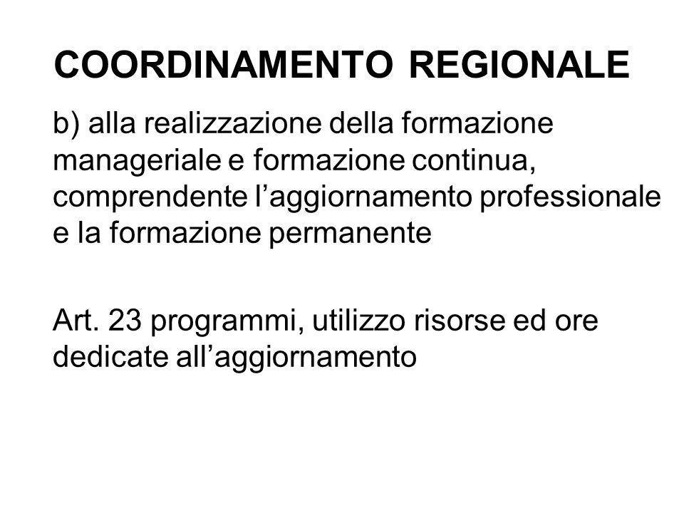 COORDINAMENTO REGIONALE c)alle metodologie di utilizzo da parte delle aziende ed enti di una quota dei minori oneri derivanti dalla riduzione stabile della dotazione organica del personale (art.