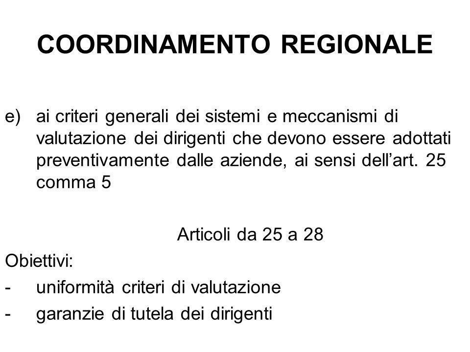 COORDINAMENTO REGIONALE e)ai criteri generali dei sistemi e meccanismi di valutazione dei dirigenti che devono essere adottati preventivamente dalle a
