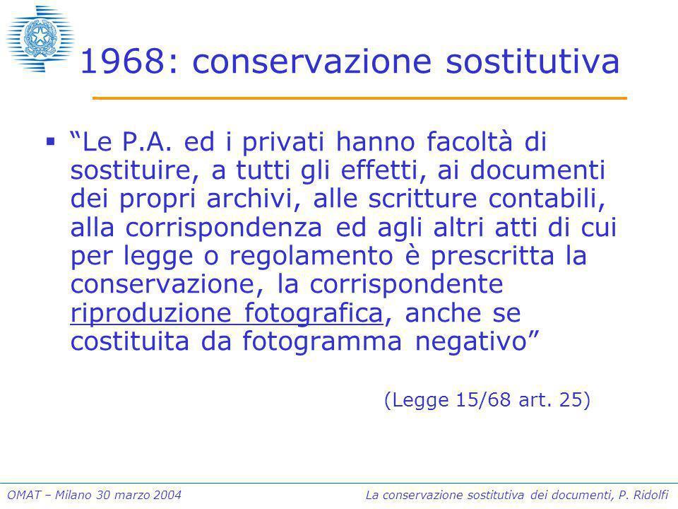 1968: conservazione sostitutiva  Le P.A.