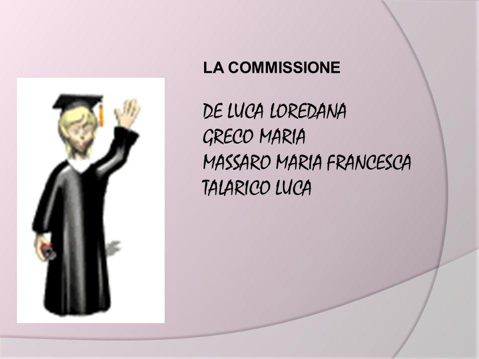 LA COMMISSIONE DE LUCA LOREDANA GRECO MARIA MASSARO MARIA FRANCESCA TALARICO LUCA
