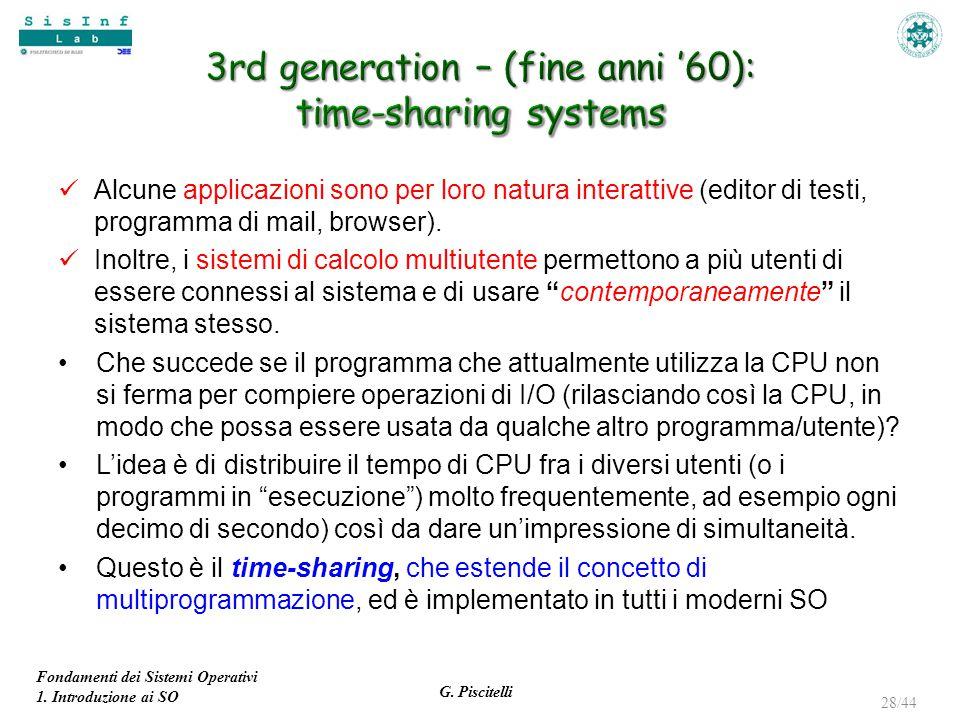 Fondamenti dei Sistemi Operativi 1. Introduzione ai SO G. Piscitelli 28/44 Alcune applicazioni sono per loro natura interattive (editor di testi, prog