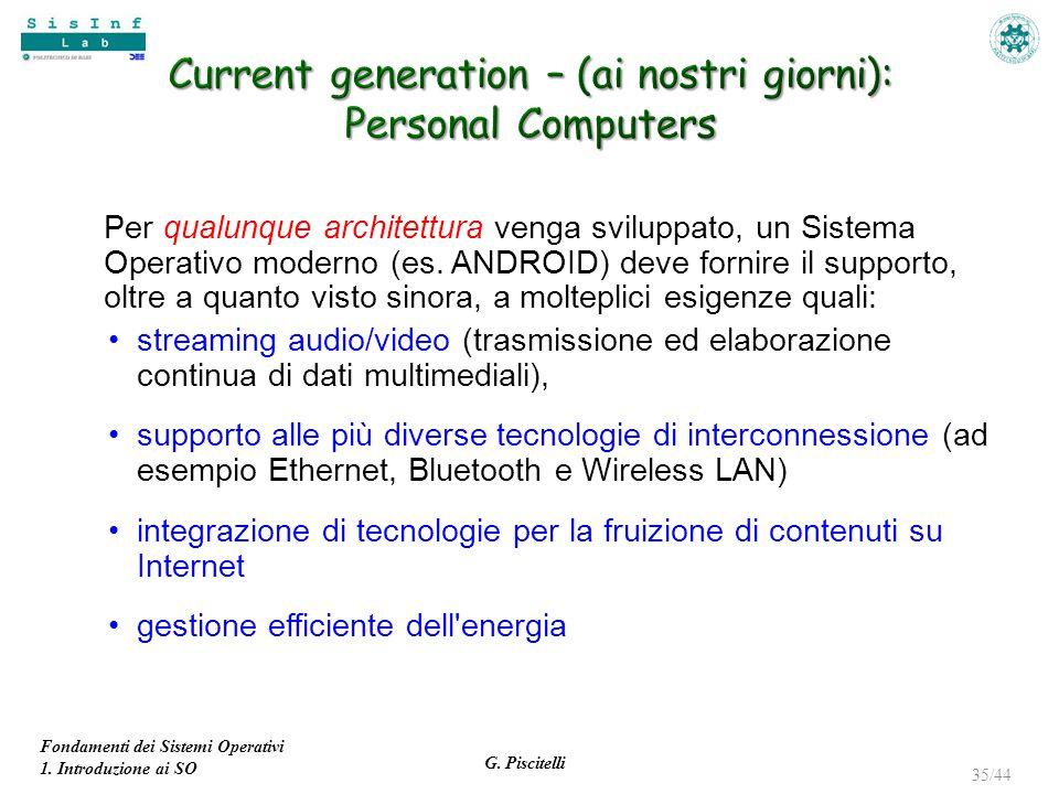 Fondamenti dei Sistemi Operativi 1. Introduzione ai SO G. Piscitelli 35/44 Per qualunque architettura venga sviluppato, un Sistema Operativo moderno (