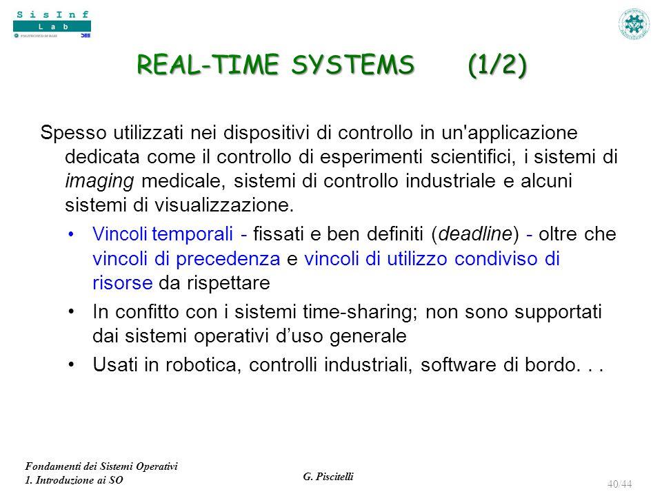 Fondamenti dei Sistemi Operativi 1. Introduzione ai SO G. Piscitelli 40/44 Spesso utilizzati nei dispositivi di controllo in un'applicazione dedicata