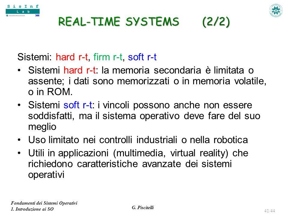 Fondamenti dei Sistemi Operativi 1. Introduzione ai SO G. Piscitelli 41/44 Sistemi: hard r-t, firm r-t, soft r-t Sistemi hard r-t: la memoria secondar