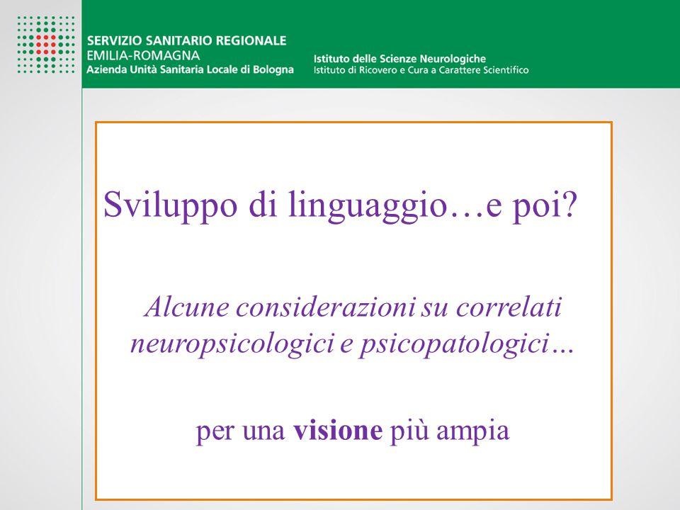Sviluppo di linguaggio…e poi? Alcune considerazioni su correlati neuropsicologici e psicopatologici… per una visione più ampia