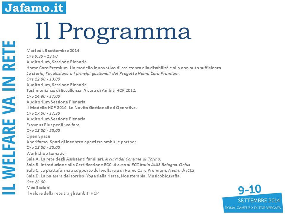 Martedì, 9 settembre 2014 Ore 9.30 - 13.00 Auditorium, Sessione Plenaria Home Care Premium. Un modello innovativo di assistenza alla disabilità e alla