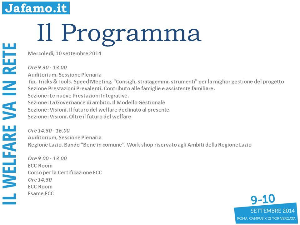 Il Programma Mercoledì, 10 settembre 2014 Ore 9.30 - 13.00 Auditorium, Sessione Plenaria Tip, Tricks & Tools. Speed Meeting.