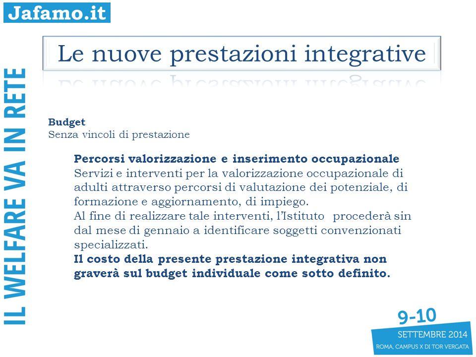 Budget Senza vincoli di prestazione Percorsi valorizzazione e inserimento occupazionale Servizi e interventi per la valorizzazione occupazionale di ad