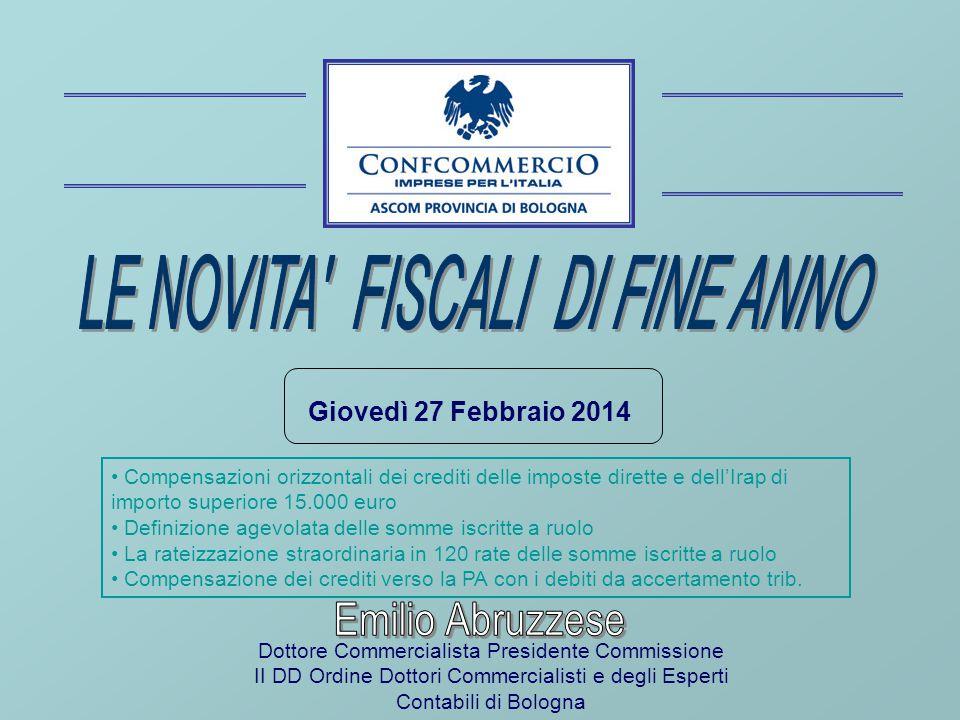 Giovedì 27 Febbraio 2014 Dottore Commercialista Presidente Commissione II DD Ordine Dottori Commercialisti e degli Esperti Contabili di Bologna Compen