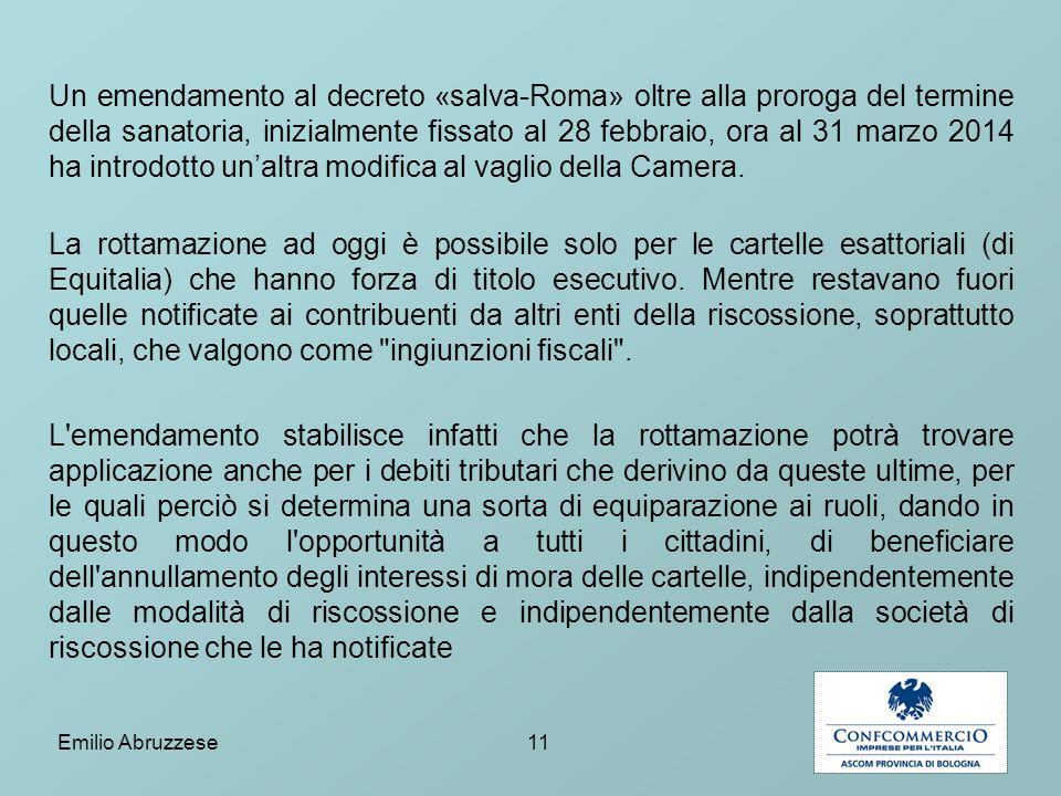 Un emendamento al decreto «salva-Roma» oltre alla proroga del termine della sanatoria, inizialmente fissato al 28 febbraio, ora al 31 marzo 2014 ha introdotto un'altra modifica al vaglio della Camera.