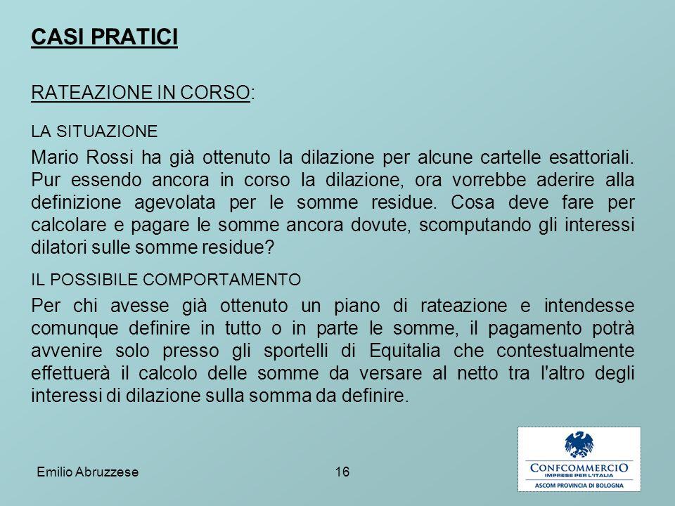 CASI PRATICI RATEAZIONE IN CORSO: LA SITUAZIONE Mario Rossi ha già ottenuto la dilazione per alcune cartelle esattoriali.