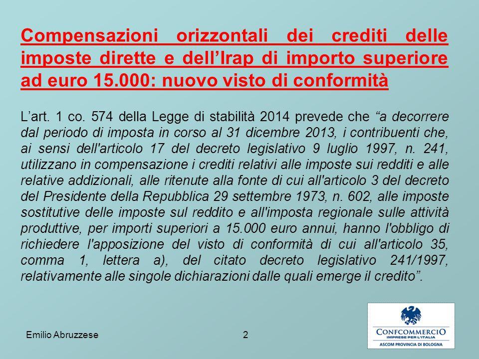 Compensazioni orizzontali dei crediti delle imposte dirette e dell'Irap di importo superiore ad euro 15.000: nuovo visto di conformità L'art.