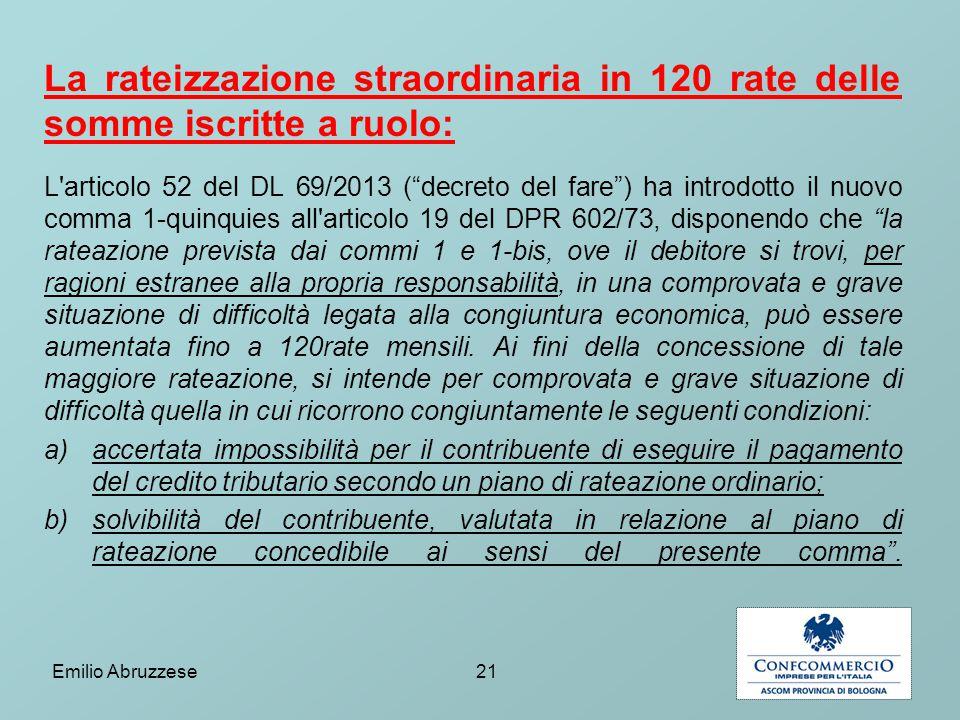 """La rateizzazione straordinaria in 120 rate delle somme iscritte a ruolo: L'articolo 52 del DL 69/2013 (""""decreto del fare"""") ha introdotto il nuovo comm"""