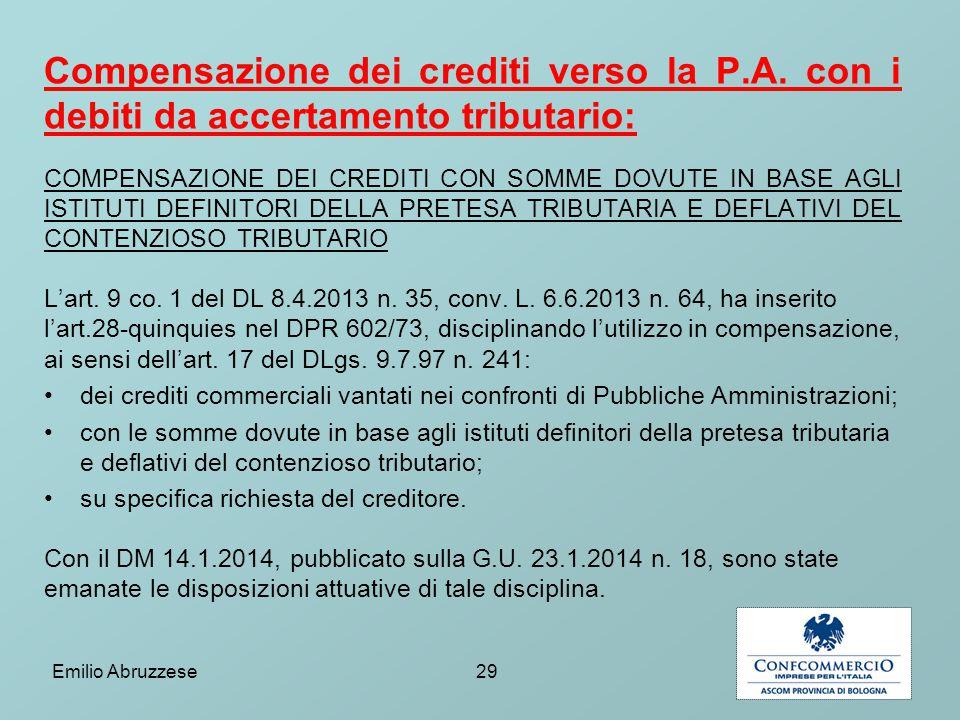 Compensazione dei crediti verso la P.A. con i debiti da accertamento tributario: COMPENSAZIONE DEI CREDITI CON SOMME DOVUTE IN BASE AGLI ISTITUTI DEFI