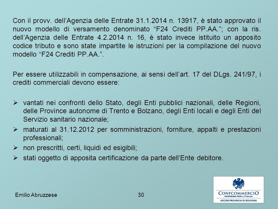 Con il provv.dell'Agenzia delle Entrate 31.1.2014 n.