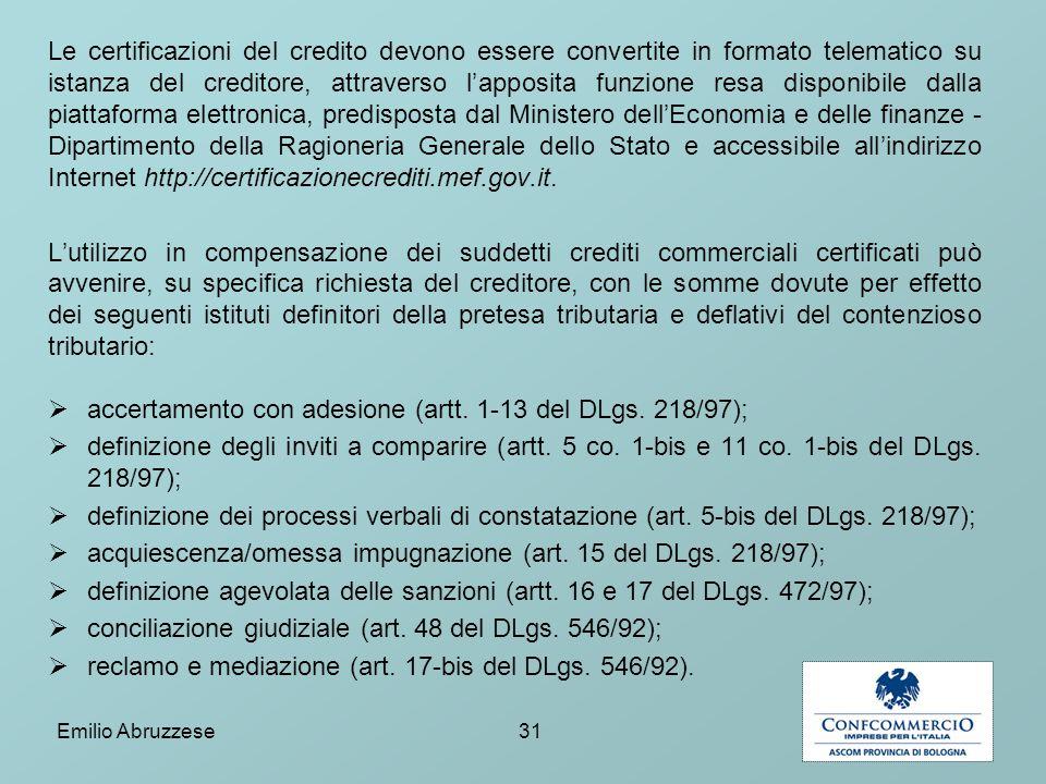 Le certificazioni del credito devono essere convertite in formato telematico su istanza del creditore, attraverso l'apposita funzione resa disponibile