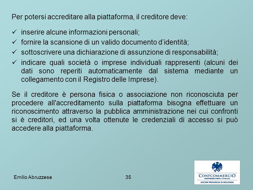 Per potersi accreditare alla piattaforma, il creditore deve: inserire alcune informazioni personali; fornire la scansione di un valido documento d'ide