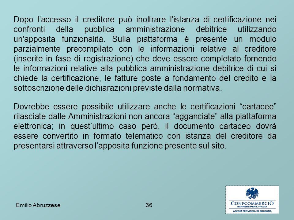 Dopo l'accesso il creditore può inoltrare l istanza di certificazione nei confronti della pubblica amministrazione debitrice utilizzando un apposita funzionalità.