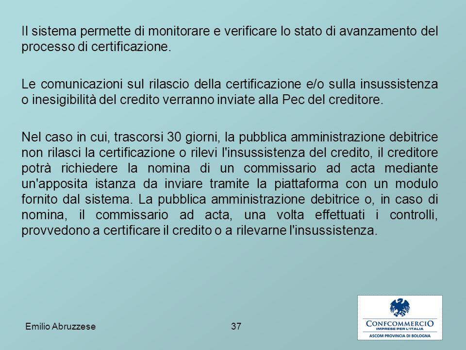 Il sistema permette di monitorare e verificare lo stato di avanzamento del processo di certificazione.