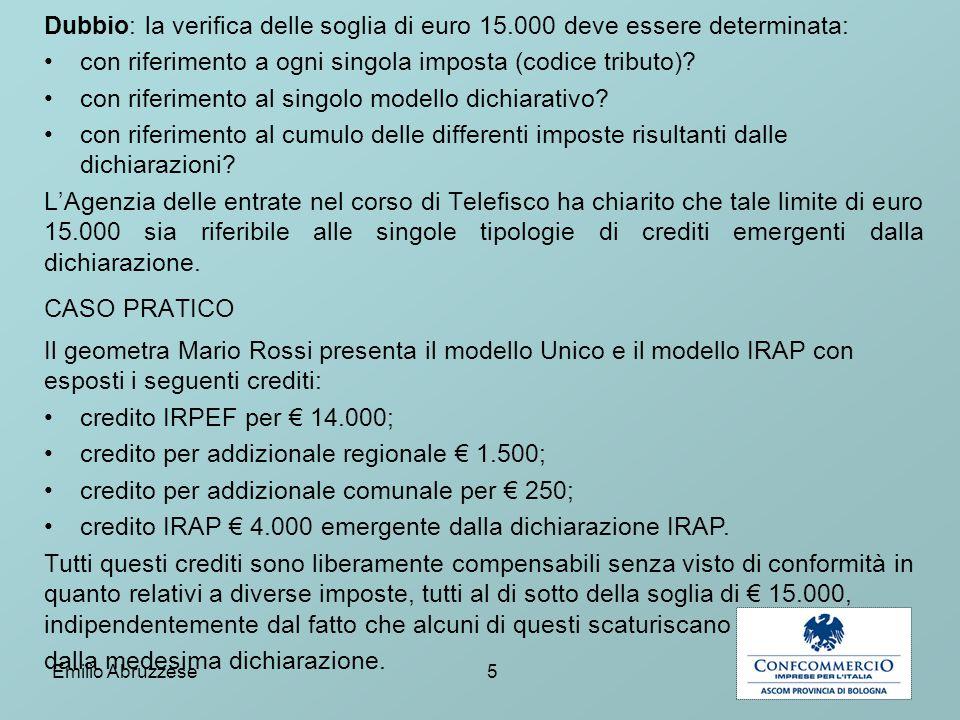 Dubbio: la verifica delle soglia di euro 15.000 deve essere determinata: con riferimento a ogni singola imposta (codice tributo)? con riferimento al s