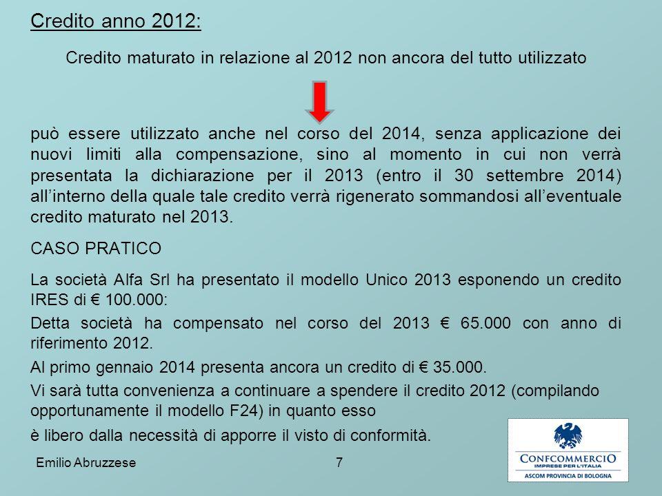 Credito anno 2012: Credito maturato in relazione al 2012 non ancora del tutto utilizzato può essere utilizzato anche nel corso del 2014, senza applica