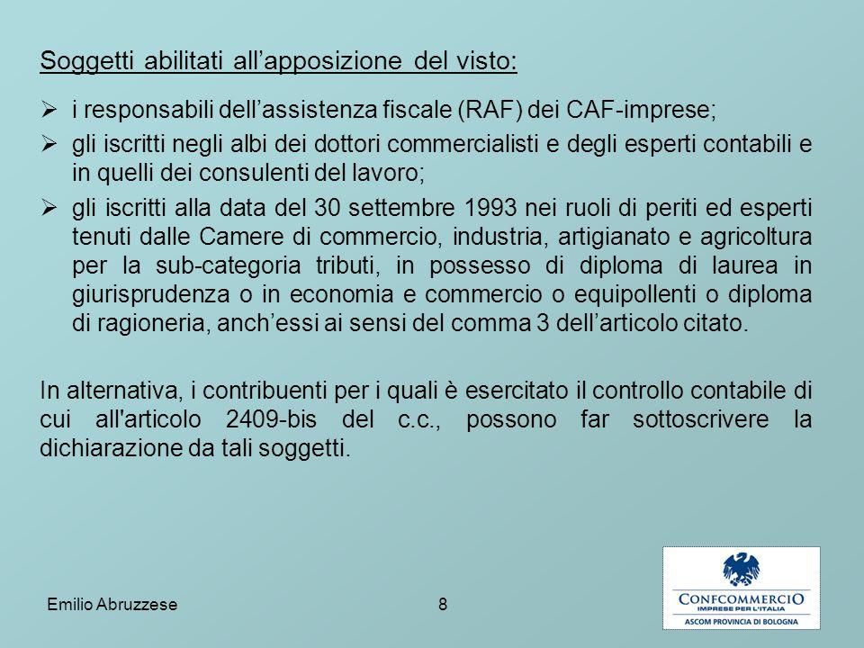 Soggetti abilitati all'apposizione del visto:  i responsabili dell'assistenza fiscale (RAF) dei CAF-imprese;  gli iscritti negli albi dei dottori co