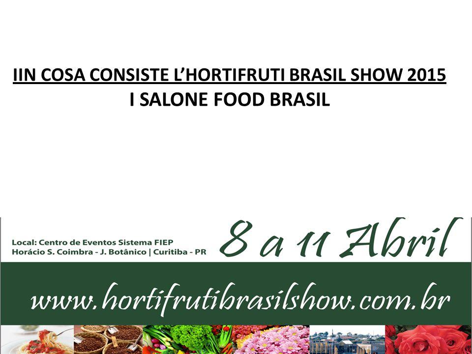 IIN COSA CONSISTE L'HORTIFRUTI BRASIL SHOW 2015 I SALONE FOOD BRASIL