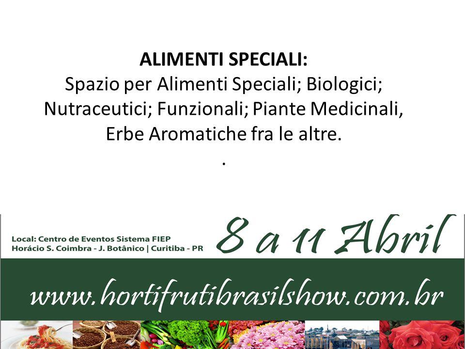 ALIMENTI SPECIALI: Spazio per Alimenti Speciali; Biologici; Nutraceutici; Funzionali; Piante Medicinali, Erbe Aromatiche fra le altre..