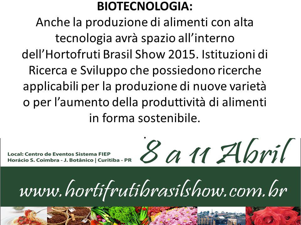 BIOTECNOLOGIA: Anche la produzione di alimenti con alta tecnologia avrà spazio all'interno dell'Hortofruti Brasil Show 2015. Istituzioni di Ricerca e