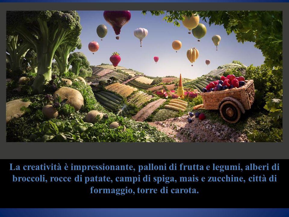 La creatività è impressionante, palloni di frutta e legumi, alberi di broccoli, rocce di patate, campi di spiga, mais e zucchine, città di formaggio,