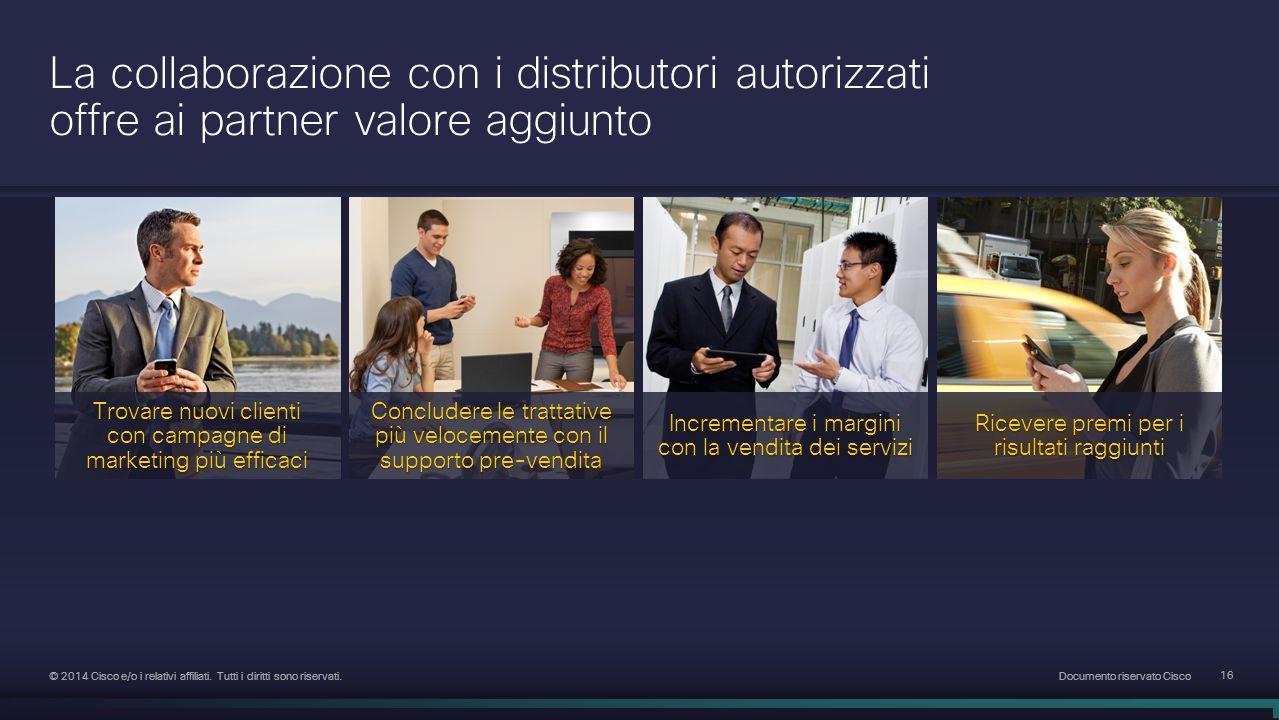 Documento riservato Cisco 16 © 2014 Cisco e/o i relativi affiliati.