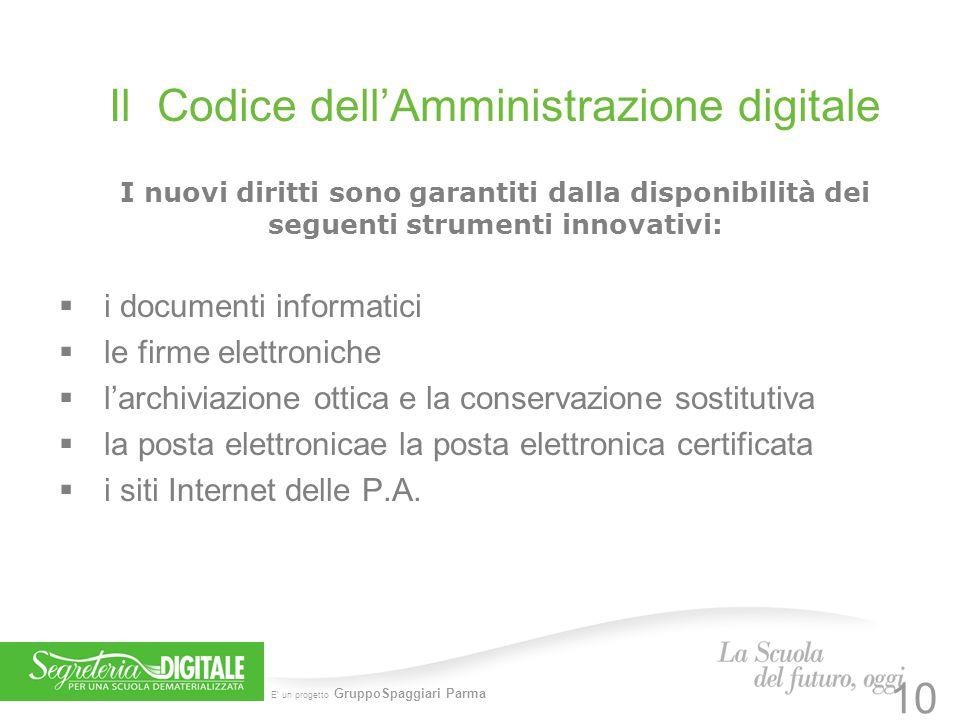 E' un progetto GruppoSpaggiari Parma Il Codice dell'Amministrazione digitale I nuovi diritti sono garantiti dalla disponibilità dei seguenti strumenti