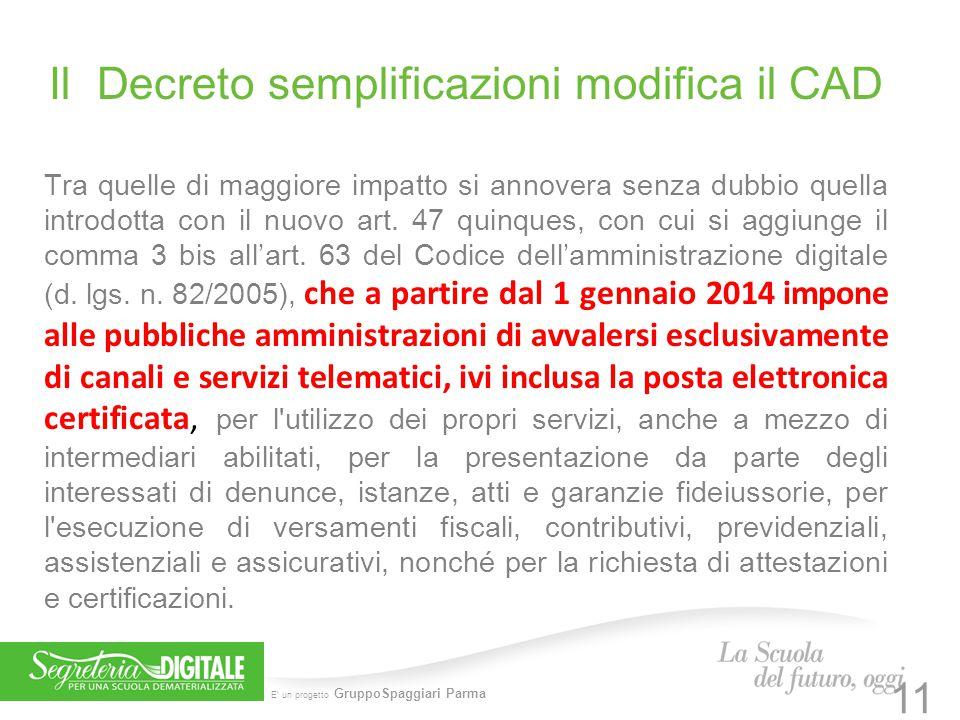 E' un progetto GruppoSpaggiari Parma Il Decreto semplificazioni modifica il CAD Tra quelle di maggiore impatto si annovera senza dubbio quella introdo