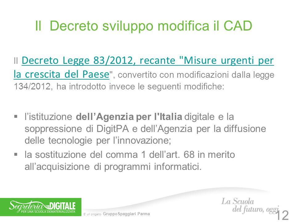 E' un progetto GruppoSpaggiari Parma Il Decreto sviluppo modifica il CAD Il Decreto Legge 83/2012, recante