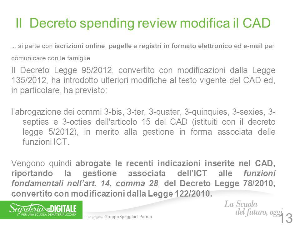 E' un progetto GruppoSpaggiari Parma Il Decreto spending review modifica il CAD... si parte con iscrizioni online, pagelle e registri in formato elett