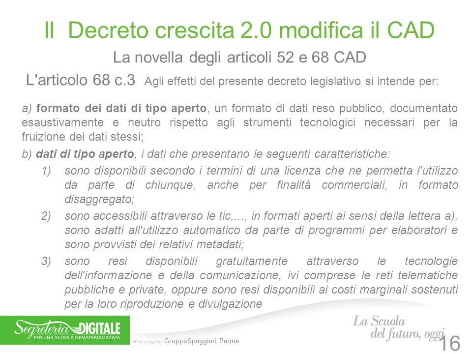 E' un progetto GruppoSpaggiari Parma Il Decreto crescita 2.0 modifica il CAD La novella degli articoli 52 e 68 CAD L'articolo 68 c.3 Agli effetti del