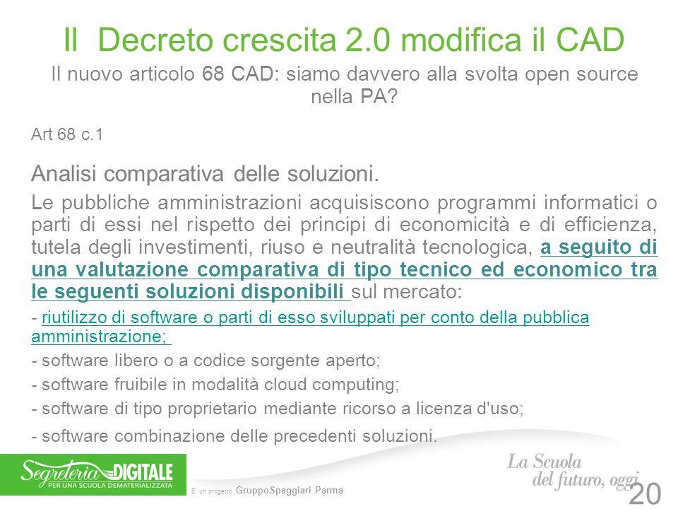 E' un progetto GruppoSpaggiari Parma Il Decreto crescita 2.0 modifica il CAD Il nuovo articolo 68 CAD: siamo davvero alla svolta open source nella PA?