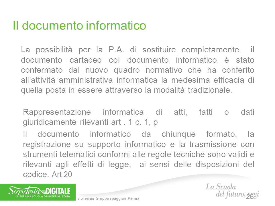 E' un progetto GruppoSpaggiari Parma Il documento informatico La possibilità per la P.A. di sostituire completamente il documento cartaceo col documen