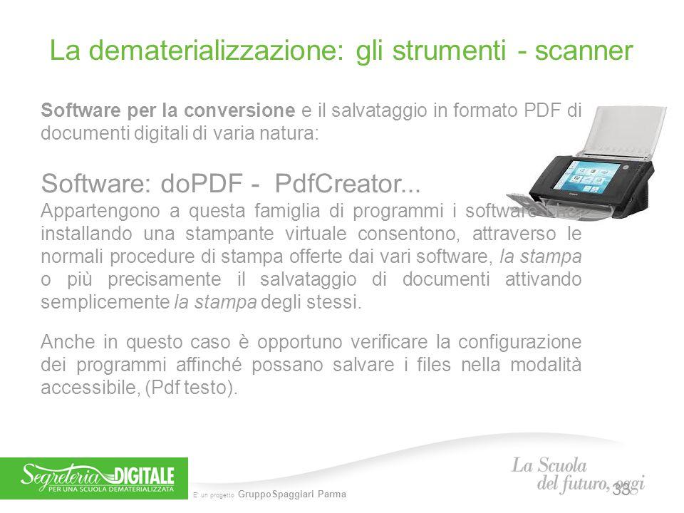 E' un progetto GruppoSpaggiari Parma La dematerializzazione: gli strumenti - scanner Software per la conversione e il salvataggio in formato PDF di do