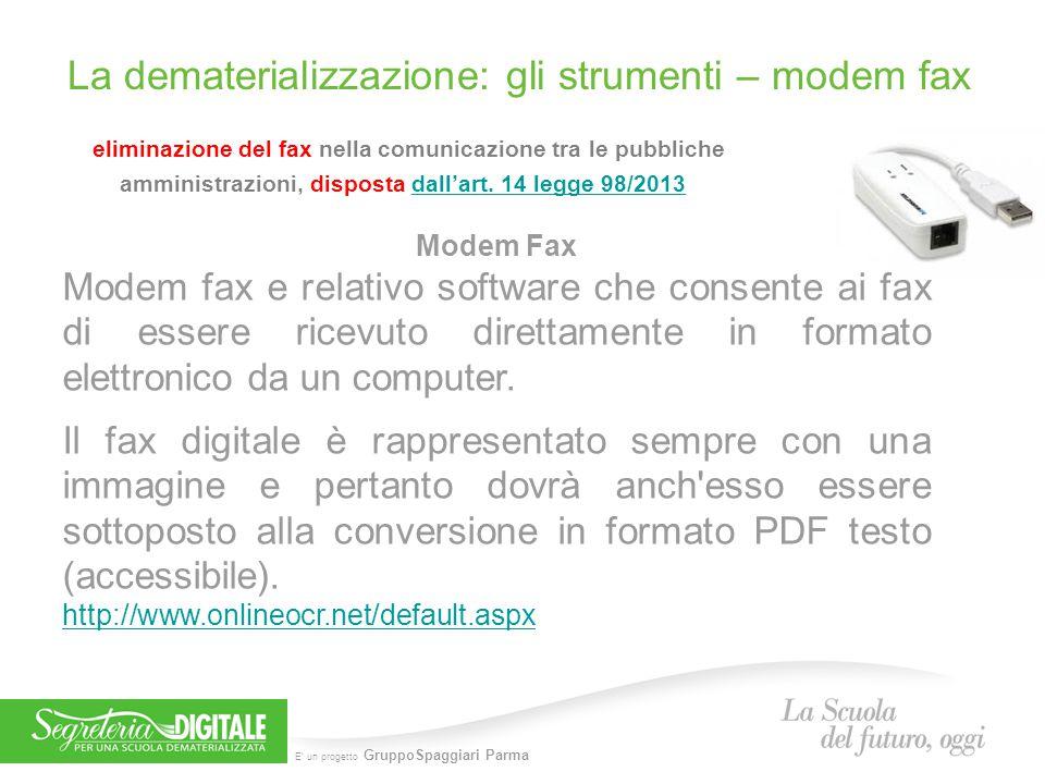 E' un progetto GruppoSpaggiari Parma eliminazione del fax nella comunicazione tra le pubbliche amministrazioni, disposta dall'art. 14 legge 98/2013dal