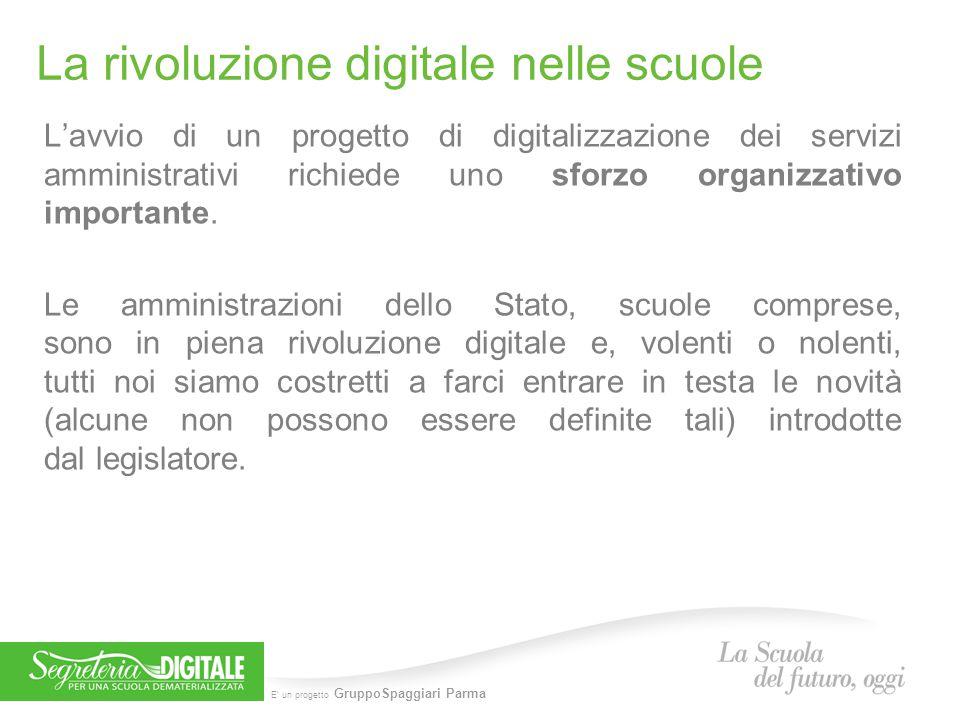E' un progetto GruppoSpaggiari Parma La rivoluzione digitale nelle scuole L'avvio di un progetto di digitalizzazione dei servizi amministrativi richie