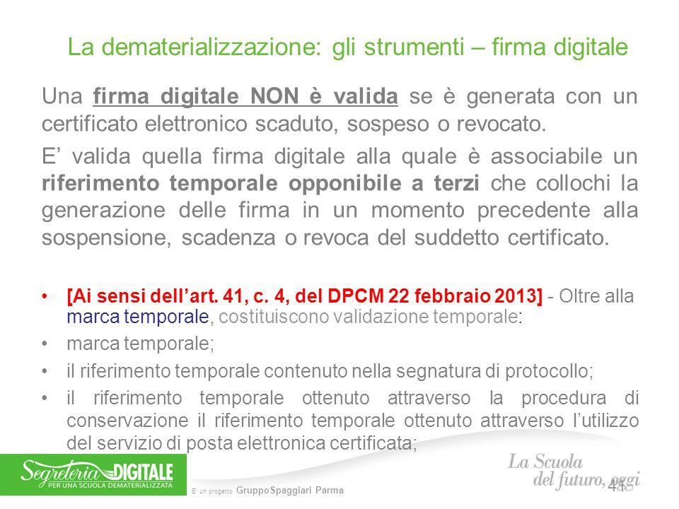 E' un progetto GruppoSpaggiari Parma Una firma digitale NON è valida se è generata con un certificato elettronico scaduto, sospeso o revocato. E' vali