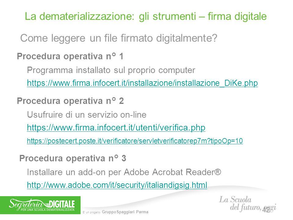 E' un progetto GruppoSpaggiari Parma Procedura operativa n° 1 Programma installato sul proprio computer h ttps://www.firma.infocert.it/installazione/i