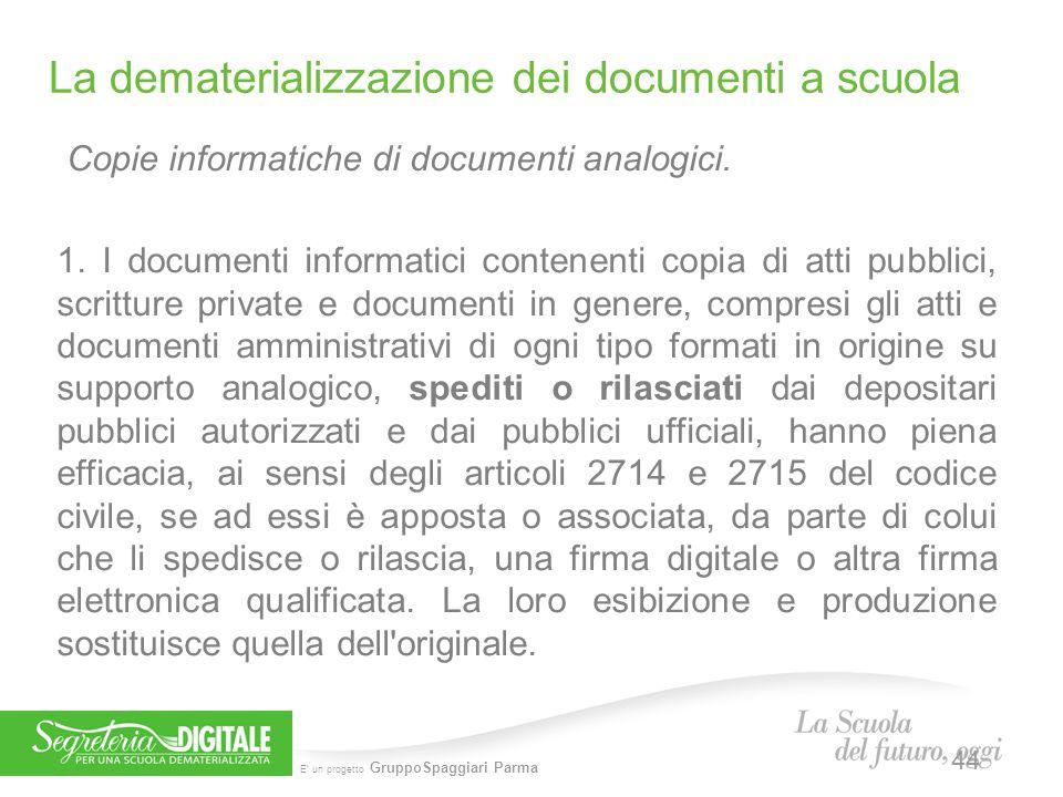 E' un progetto GruppoSpaggiari Parma Copie informatiche di documenti analogici. 1. I documenti informatici contenenti copia di atti pubblici, scrittur