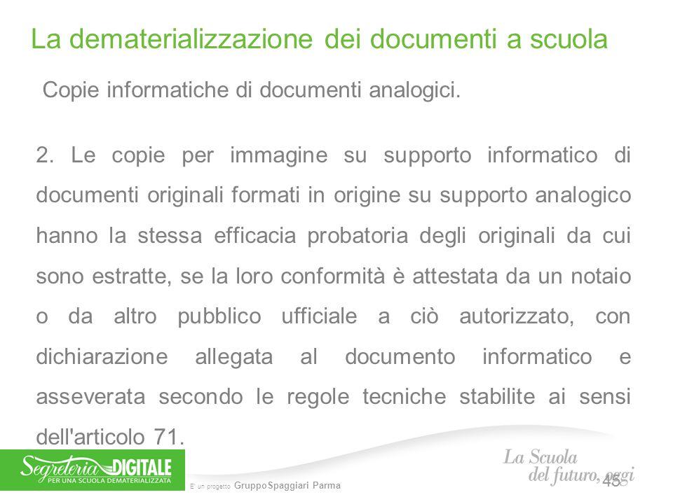 E' un progetto GruppoSpaggiari Parma Copie informatiche di documenti analogici. 2. Le copie per immagine su supporto informatico di documenti original